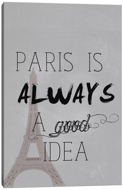 Paris Is Always A Good Idea Canvas Art Print