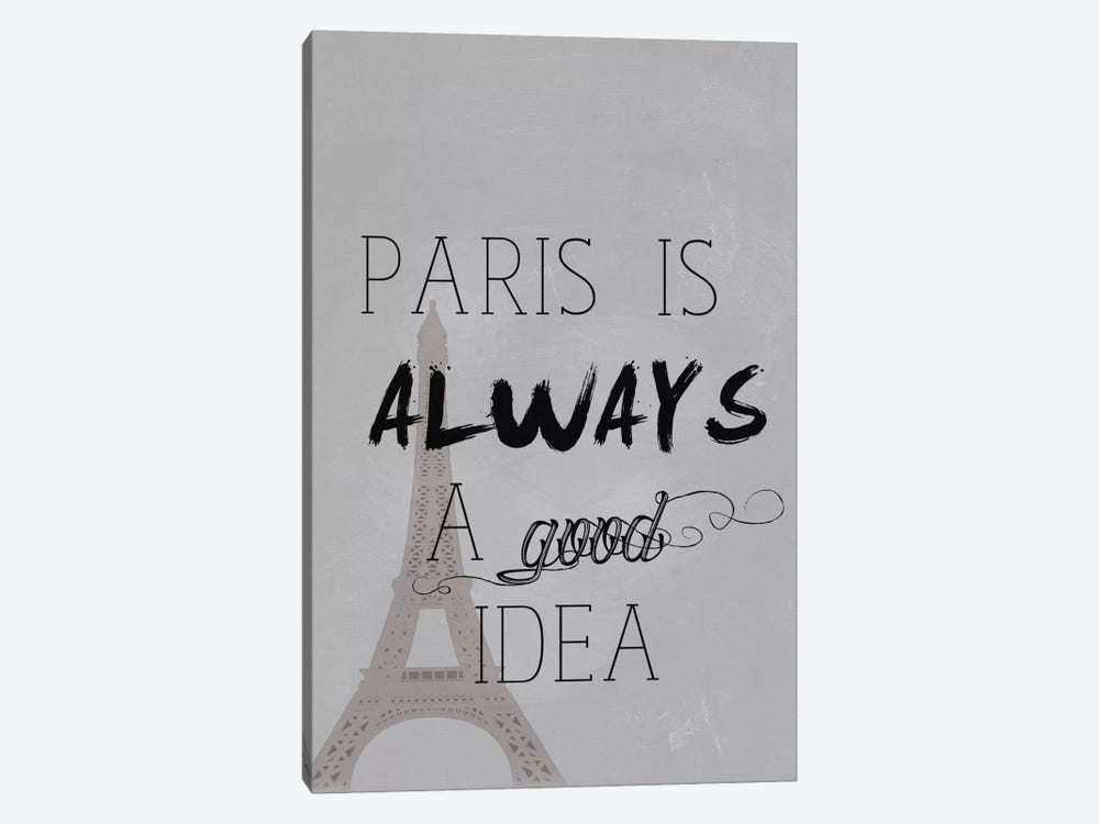 Paris Is Always A Good Idea by Natasha Westcoat 1-piece Canvas Art Print
