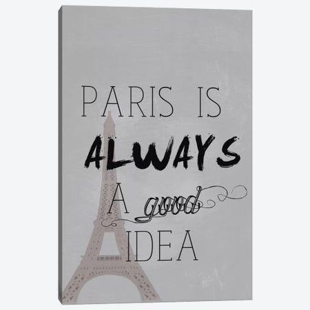 Paris Is Always A Good Idea Canvas Print #NWE40} by Natasha Wescoat Canvas Print