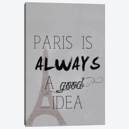 Paris Is Always A Good Idea Canvas Print #NWE40} by Natasha Wescoat Canvas Print