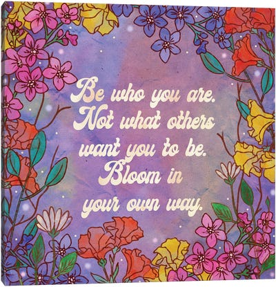 Bloom In Your Own Way Canvas Art Print