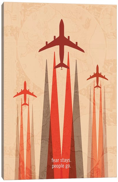 Fear Stays. People Go. Travel Poster Canvas Art Print