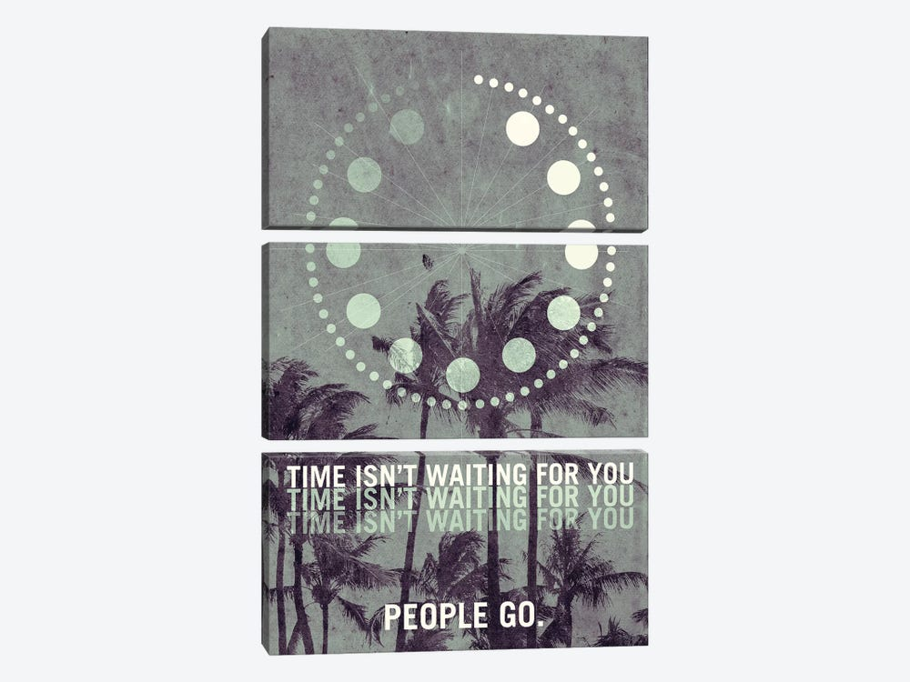 Time Isn't Waiting For You. People Go. Travel Poster by 08 Left 3-piece Canvas Art Print