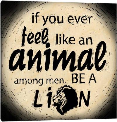 Be A Lion Canvas Art Print
