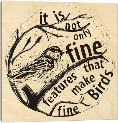 Fine Features Make Fine Birds Canvas Art Print
