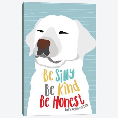 Be Silly, Kind And Honest Canvas Print #OLI1} by Ginger Oliphant Canvas Artwork