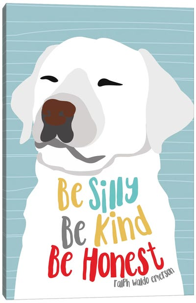 Be Silly, Kind And Honest Canvas Print #OLI1