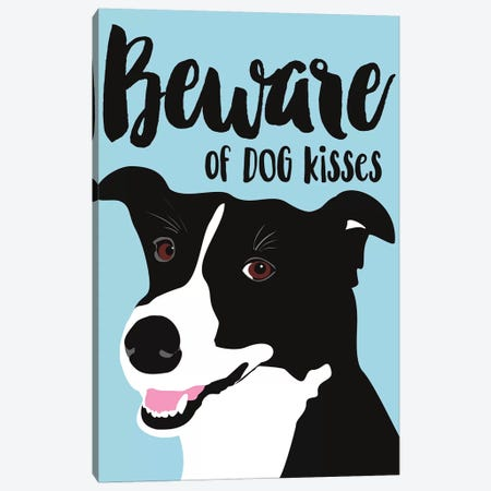 Beware Of Dog Kisses Canvas Print #OLI3} by Ginger Oliphant Canvas Art