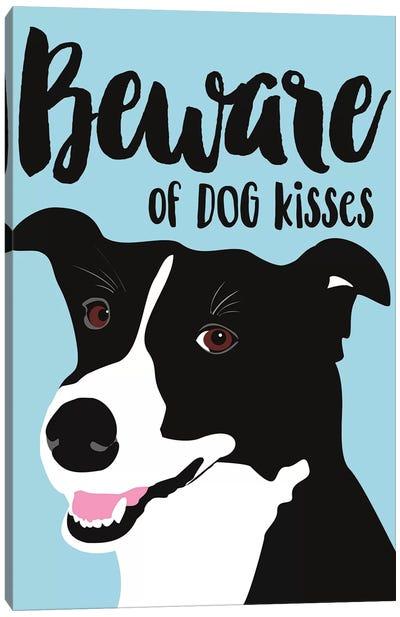 Beware Of Dog Kisses Canvas Art Print
