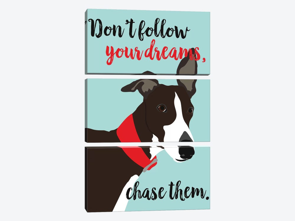 Don't Follow Your Dreams, Chase Them by Ginger Oliphant 3-piece Canvas Wall Art