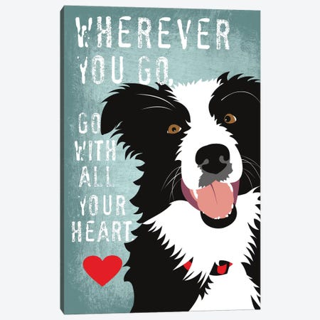 Go With All Your Heart Canvas Print #OLI6} by Ginger Oliphant Canvas Art Print