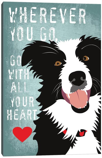 Go With All Your Heart Canvas Art Print