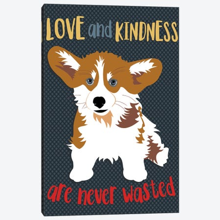 Corgi Love And Kindness Canvas Print #OLI9} by Ginger Oliphant Canvas Wall Art
