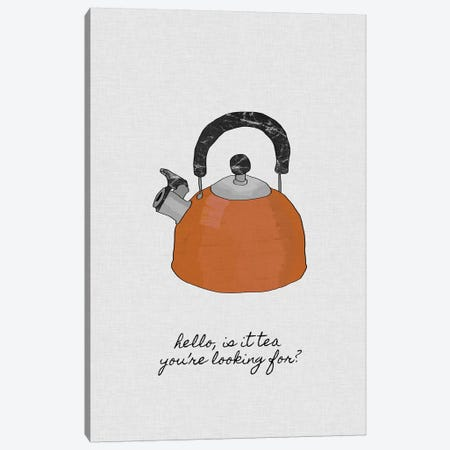 Hello Is It Tea You're Looking For? Canvas Print #ORA103} by Orara Studio Canvas Art
