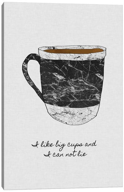 I Like Big Cups Canvas Art Print