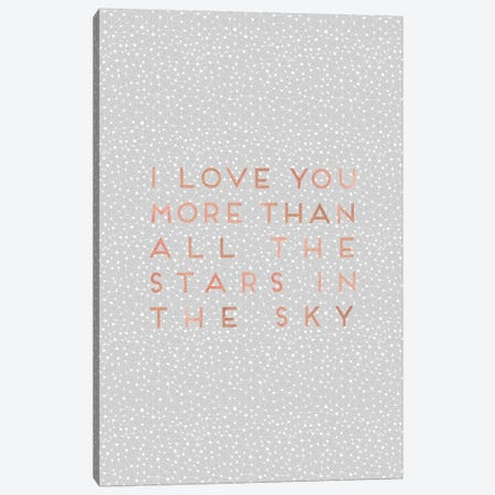 I Love You More Than… Canvas Print #ORA111} by Orara Studio Canvas Print
