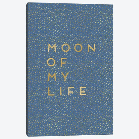 Moon Of My Life Canvas Print #ORA160} by Orara Studio Canvas Artwork