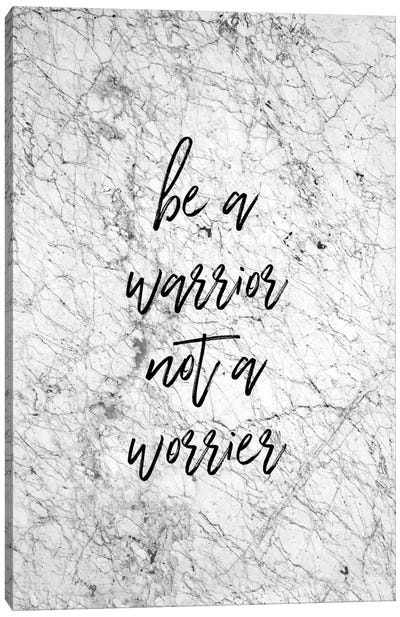 Be A Warrior Canvas Art Print