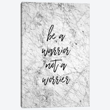 Be A Warrior Canvas Print #ORA16} by Orara Studio Art Print