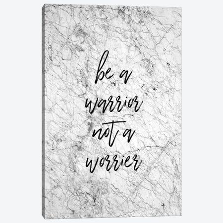 Be A Warrior Canvas Print #ORA16} by Orara Studio Art Print