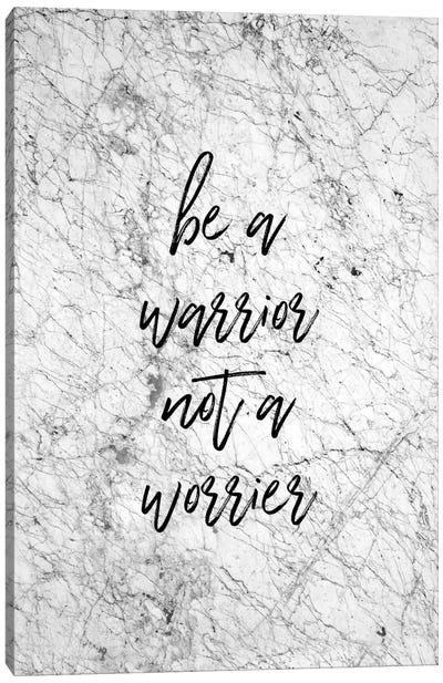 Be A Warrior Canvas Art Print