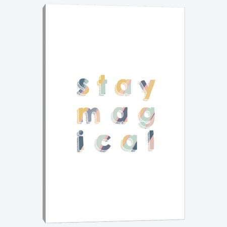 Stay Magical Canvas Print #ORA211} by Orara Studio Canvas Artwork