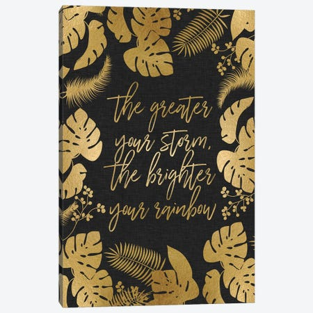 The Greater Your Storm Canvas Print #ORA217} by Orara Studio Art Print