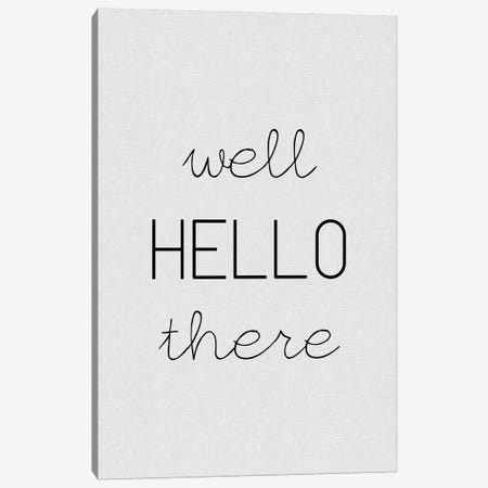 Well Hello There Canvas Print #ORA231} by Orara Studio Canvas Artwork