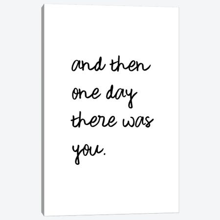 And One Day There Was You Canvas Print #ORA246} by Orara Studio Canvas Art