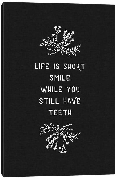Life Is Short Smile Canvas Art Print