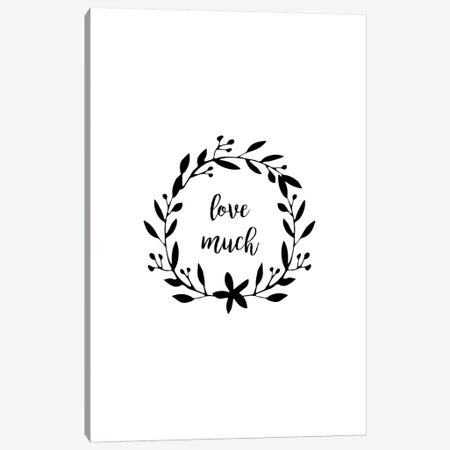Love Much Canvas Print #ORA275} by Orara Studio Art Print