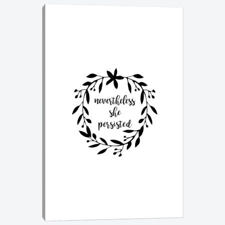 Nevertheless She Persisted Canvas Print #ORA281} by Orara Studio Art Print