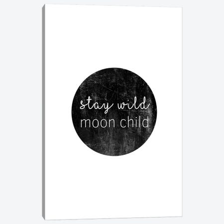 Stay Wild Moon Child Canvas Print #ORA298} by Orara Studio Canvas Wall Art