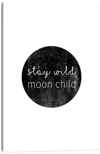 Stay Wild Moon Child Canvas Art Print
