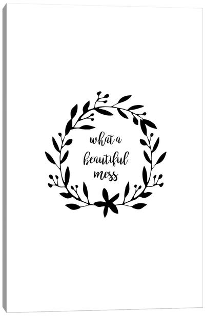 What A Beautiful Mess Canvas Art Print