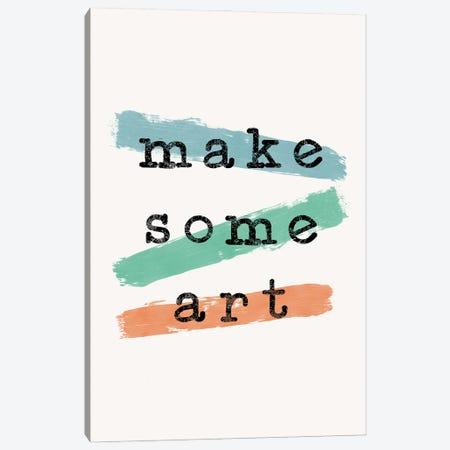 Make Some Art Canvas Print #ORA322} by Orara Studio Canvas Wall Art