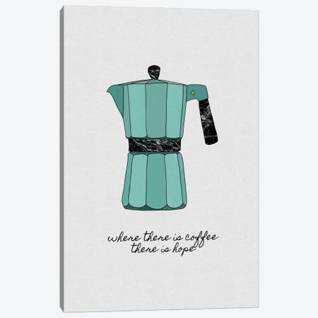 Where There Is Coffee There Is Hope Canvas Print #ORA332} by Orara Studio Canvas Print