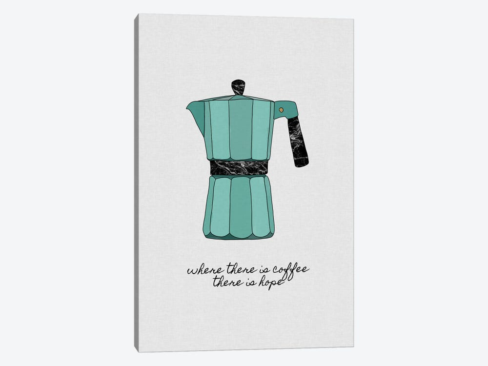 Where There Is Coffee There Is Hope by Orara Studio 1-piece Canvas Print