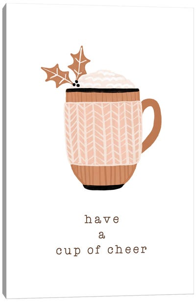 Have A Cup Of Cheer Canvas Art Print