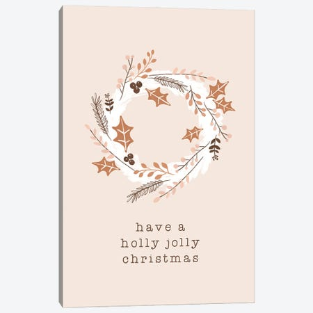 Have A Holly Jolly Christmas Canvas Print #ORA360} by Orara Studio Canvas Art