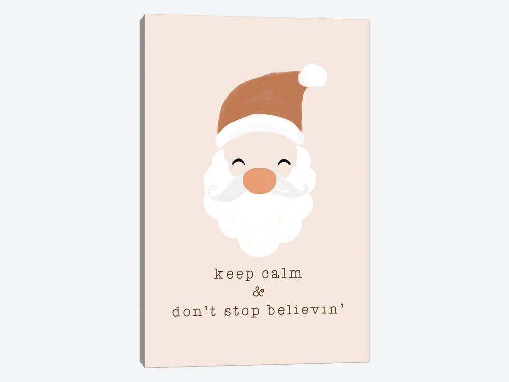 Keep Calm & Don'T Stop Believing by Orara Studio 1-piece Art Print