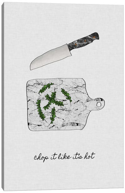 Chop It Like It's Hot Canvas Art Print