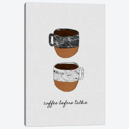 Coffee Before Talkie Canvas Print #ORA48} by Orara Studio Canvas Print
