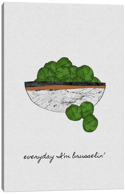 Everyday I'm Brusselin' Canvas Art Print