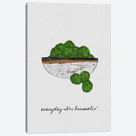 Everyday I'm Brusselin' Canvas Print #ORA61} by Orara Studio Art Print
