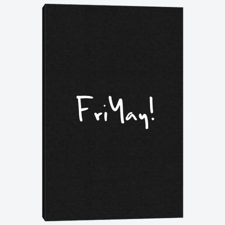 Friyay! Canvas Print #ORA74} by Orara Studio Canvas Art Print