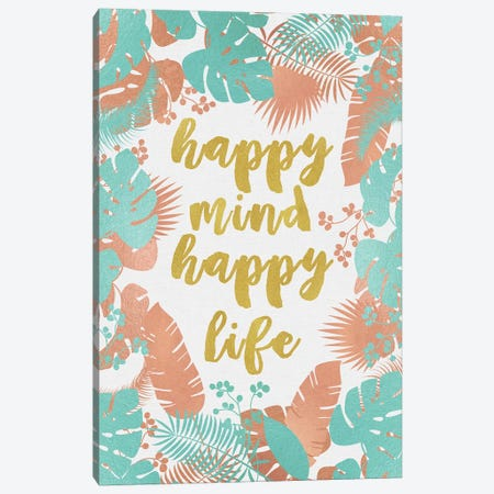 Happy Mind Happy Life Canvas Print #ORA93} by Orara Studio Canvas Artwork
