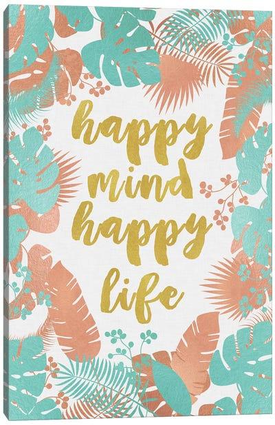 Happy Mind Happy Life Canvas Art Print