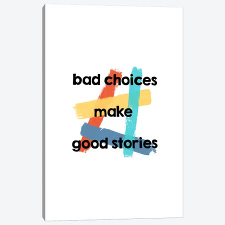 Bad Choices Canvas Print #ORA9} by Orara Studio Canvas Art