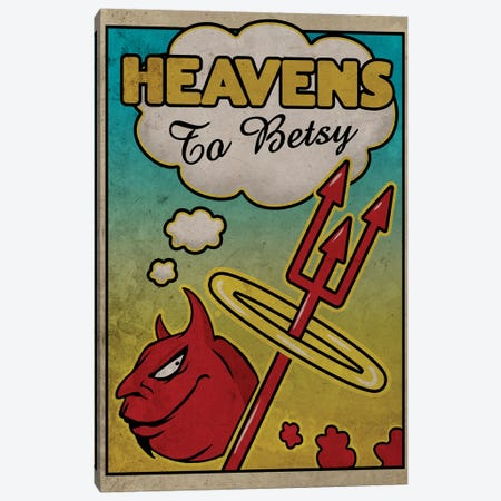 Heavens To Betsy Canvas Print #ORT41} by Old Red Truck Canvas Art